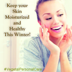 Keep your skin moisturized and healthy this Winter to avert dryness! #VegetalPersonalCare