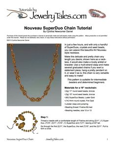 Tutorials by Jewelry Tales: . . . When you want to tell your own story.    In just a few hours, and with only a handful of SuperDuos, crystals and seed beads, you can weave this beautiful Art Nouveau style necklace. Make this delicate and pretty chain any length you desire; shown here as a necklace, it would also make a lovely anklet or bracelet. Use a mulit-strand clasp and make several graduated chains if you want a statement piece, hang a pretty pendant on it, or wear it as is; this chain…