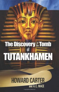 The Discovery of the Tomb of Tutankhamen by Howard Carter. The 1922 discovery of Tutankhamun's nearly intact tomb. Non Fiction Genres, Aspects Of The Novel, Cairo Museum, Literary Essay, Egypt News, City Library, Dover Publications, Valley Of The Kings, Penguin Classics