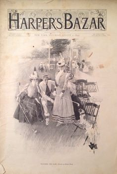 """Harper's Bazar magazine cover - August 5, c.1899 - a NYC magazine that was first published in c.1867, at the onset of America's Gilded Age. Captioned: """"Watching The Game - Drawn by [American illustrator] Henry Hutt"""".  Leisure/sporting activities - golf attire, for ladies and gentlemen, during the era. ~ {cwlyons}"""