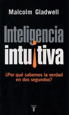 'Inteligencia intuitiva' de Malcom Gladwell, ¿por qué sabemos la verdad en dos segundos?