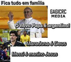 O novo papa é argentino! Maradona é Deus. Messi é o menino Jesus.