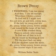 """Brown Penny, WB Yeats Featured in """"Must Love Dogs,"""" when Christopher Plummer recites it at a party."""
