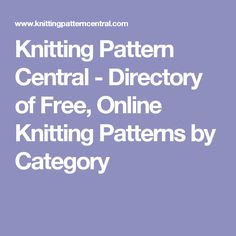Knitting Pattern Central - Directory of Free, Online Knitting Patterns by Category