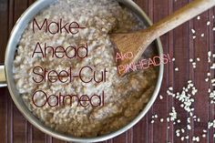 Make-Ahead (not with crock pot) Steel Cut Oatmeal- With a little forethought at night or on the weekend, you can make steel-cut oats for 4 breakfasts and store in fridge