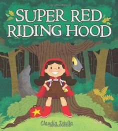 Super Red Riding Hood by Claudia Davila http://www.amazon.com/dp/1771380209/ref=cm_sw_r_pi_dp_gO0.tb1SYD1DN
