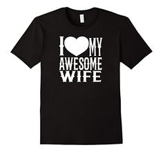 I Love My Awesome Wife Shirt - Great gag gift! Lol! http://www.amazon.com/dp/B01858OXGK/ref=cm_sw_r_pi_dp_K.Huwb0VFYN7G