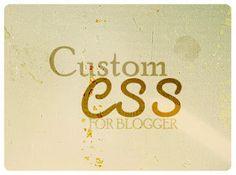 eula sleeps: Blogging Tips: Custom CSS for Blogger Consumerism, Blogging, Tips, Inspiration, Biblical Inspiration, Inspirational, Inhalation, Counseling