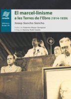 Sancho Sancho, Josep. El Marcel·linisme a les Terres de l'Ebre : 1914-1939. Benicarló : Onada, 2016