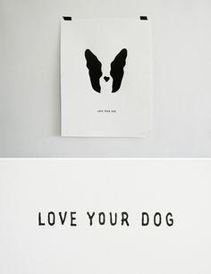 Love your dog Boston Terrier print