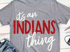 it's an Indians thing svg Indians svg spirit svg Football Mom Shirts, Cheer Shirts, Basketball Shirts, Vinyl Shirts, Team Shirts, Sports Shirts, School Spirit Wear, School Spirit Shirts, School Shirts