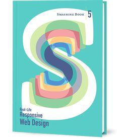 The Smashing Book 5: Real-life Responsive Web Design