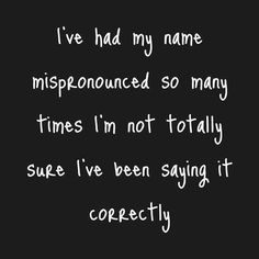 Mom calls me Jo (juh), hubby Joanna (juh-ana) work people Jo-hanna, my Spanish friend Johanita and my bff just calls me Mocha 😆 Funny Quotes, Life Quotes, Funny Memes, Hilarious, Friend Quotes, Mom Quotes, Quotable Quotes, Famous Quotes, Morning Humor