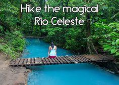 Hike Rio Celeste - Costa Rica bucketlist