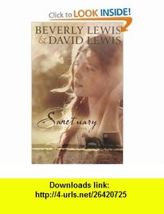 Sanctuary (9780764204043) Beverly Lewis, David Lewis , ISBN-10: 0764204041  , ISBN-13: 978-0764204043 ,  , tutorials , pdf , ebook , torrent , downloads , rapidshare , filesonic , hotfile , megaupload , fileserve