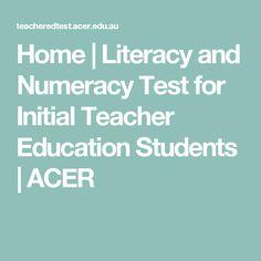 Literacy and Numeracy Test for Initial Teacher Education Students Literacy And Numeracy, University Courses, Teacher Education, Australian Curriculum, Acer, Initials, Students