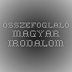 Összefoglaló - Magyar Irodalom Coding, Teaching, Studying, Education, Study, Studio, Programming, Learning, Onderwijs