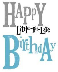 Happy belated birthday message birthday pinterest happy happy little bit late birthday card a great range of happy little bit late birthday card from fresh cards and gifts bookmarktalkfo Images