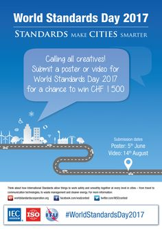 The World Standards Day competition is back. In past years, we've had first poster competitions, then video competitions – this year we have both. Poster Competition, We Need You, Dating, City, World, Creative, Quotes, Cities, The World