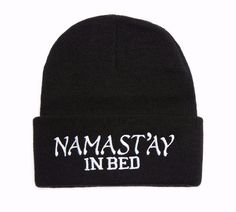 Beanie with words NAMASTAY IN BED Embroidered Hat