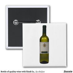 Bottle of quality wine with blank label pinback buttons