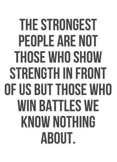 Fighting a battle within yourself is the toughest one you'll ever fight