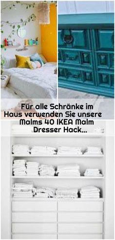 Für alle Schränke im Haus verwenden Sie unsere Malms 40 IKEA Malm Dresser Hack... , Für alle Schränke im Haus verwenden Sie unsere Malms 40 IKEA Malm Dresser Hacks... ,  #alle #Dresser #für #Hack #Haus #Ikea #malm #MALMs #Schränke #Sie #Unsere #verwenden Ikea Malm, Ikea Dresser Hack, Best Ikea, Hacks, Ikea Ideas, Table, Furniture, Home Decor, Ikea Dresser