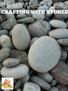 The ultimate guide to crafting with stones. Stones are a wonderful natural craft material and you can do so much with them