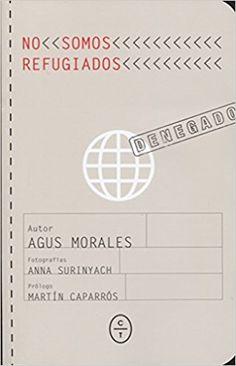 No somos refugiados, de Agus Morales