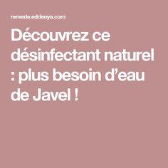 Découvrez ce désinfectant naturel : plus besoin d'eau de Javel !