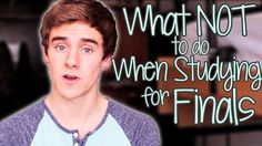 What NOT to do When Studying for Finals - Connor Franta We all are going to need this in a few weeks