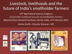Livestock, livelihoods and the future of India's smallholder farmers by ILRI via slideshare, 3-6 Feb 2015