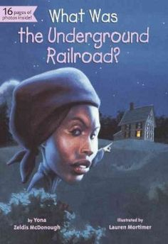 What Was the Underground Railroad? by Yona Zeldis McDonough Paperback) for Like the What Was the Underground Railroad? by Yona Zeldis McDonough Paperback)? African American Books, American Children, American Girl, American Story, Young Children, Black History Books, Black History Month, Black Books, The Underground Railroad Book