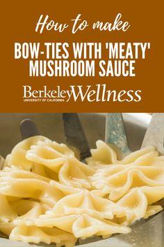 You'd never believe this satisfying #pasta dish is #vegetarian. http://www.berkeleywellness.com/healthy-eating/recipes/article/bow-ties-meaty-mushroom-sauce/?ap=2012 #recipe @skinnytaste #plantprotein