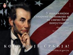 """Kosovo is Serbia """"In the most important things, we can't and shouldn't give in.""""     Abraham Lincoln"""