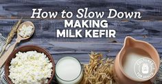 How to Slow Down Milk Kefir + Make Smaller Batches