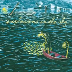 The 10 Best Post-Rock Albums Ever Made: Explosions in the Sky 'All of a Sudden I Miss Everyone' (2007)