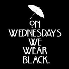 """On Wednesdays we wear black."" | #addamsfamily #famíliaaddams #wednesdayaddams #wandaaddams #quote"