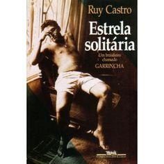 Estrela Solitaria, Ruy Castro