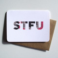 STFU - funny internet/texting greeting card by 4four, $4.00