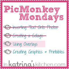 PicMonkey Tutorial Using Overlays | www.inkatrinaskitchen.com