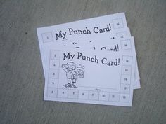 Punch Card, great way to motivate the kids to do their jobs, go the extra mile, do an extra job, obey the first time, etc.