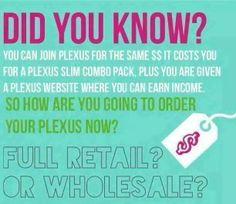 Get it wholesale!!!  This is so true. If you're going to be taking (and buying) the products, why not start a network marketing business from home and make money while you're losing weight? Why NOT? http://gwenhay.myplexusproducts.com/