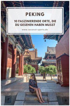 Es war Liebe auf den 2. Blick mit der Hauptstadt von China. Hier sind meine Top 10 Peking Sehenswürdigkeiten