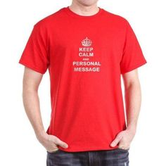Cafepress Personalized Keep Calm And (Your Text)! T-Shirt, Men's, Size: XLarge Tall (+$3.00), Red