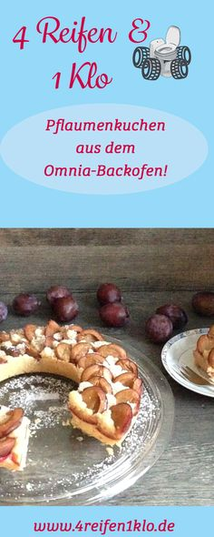 Ein wunderbares Pflaumenkuchenrezept aus dem #omniabackofen #4reifen1klo #omniakuchenrezepte #omniabackofenrezepte