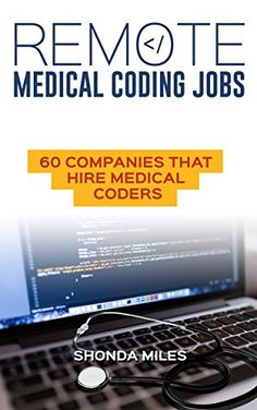 Remote Medical Coding Jobs: 60 Companies that hire Medical Coders (Medical Coding 101 Book Medical Coder, Medical Billing And Coding, Medical Careers, Medical Terminology, Medical Assistant, Job Information, Future Career, Continuing Education, Work From Home Jobs
