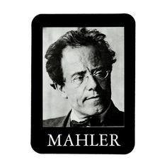 A vintage photo portrait oif classical music composer Gustav Mahler on a black magnet with MAHLER in a Roman white font. Size: x Gender: unisex. Vintage Photography, Photography Photos, Gustav Mahler, Classical Music Composers, Music Gifts, Your Image, Vintage Photos, Art For Kids, Surface