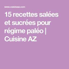 15 recettes salées et sucrées pour régime paléo | Cuisine AZ