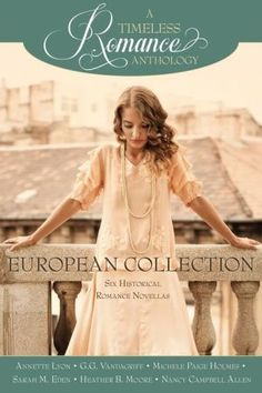 A+Timeless+Romance+Anthology:+European+Collection